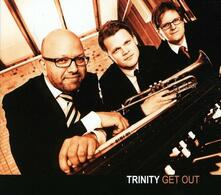 Get Out - CD Audio di Trinity