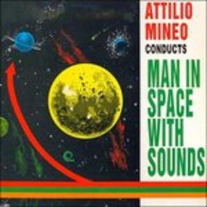 Man in Space with Sounds - Vinile LP di Attilio Mineo