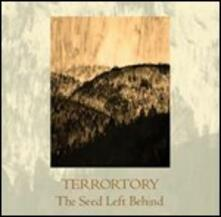 The Seed Left Behind - CD Audio di Terrortory