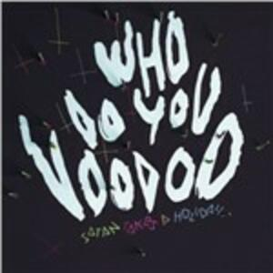 Who Do You Voodoo - Vinile LP di Satan Takes a Holiday