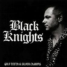 Gold Teeth & Silver Charm - CD Audio di Black Knights