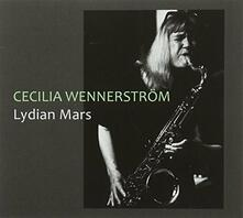 Lydian Mars - CD Audio di Cecilia Wennerstrom