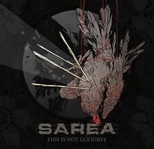 This Is Not Goodbye - CD Audio di Sarea