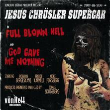Jesus Chrusler Superstar - Full Blown Hell - Vinile 7''