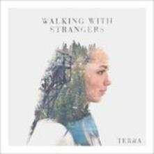 Terra - CD Audio di Walking with Strangers