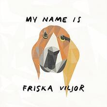 My Name Is Friska Viljor - Vinile LP di Friska Viljor