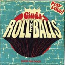 Roll the Balls - Vinile 7'' di Giuda