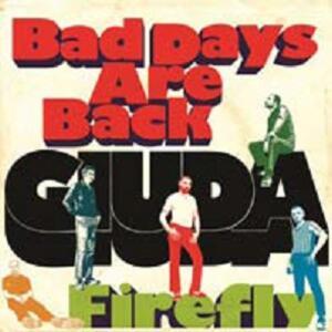 Bad Days Are Back - Firefly - Vinile LP di Giuda