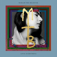 Love Everything - Vinile LP di Mariam the Believer
