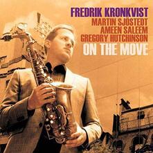 On the Move - CD Audio di Fredrik Kronkvist
