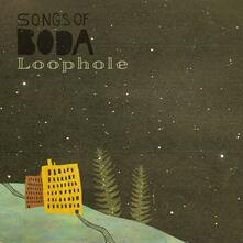 Loophole (Limited Edition) - Vinile LP di Songs of Boda