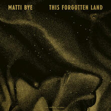 This Forgotten Land - CD Audio di Matti Bye