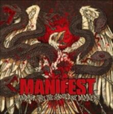 And for This We Should Be Damned? (Limited Edition) - Vinile LP di Manifest