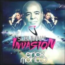 Subliminal Invasion - CD Audio di Erick Morillo