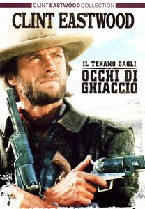Il texano dagli occhi di ghiaccio di Clint Eastwood - DVD