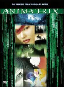 Animatrix di Peter Chung,Andy Jones,Yoshiaki Kawajiri,Takeshi Koike,Mohiro Moeda,Koji Morimoto,Shinichirou Watanabe - DVD