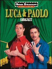 Locandina Luca e Paolo. Cabajazz