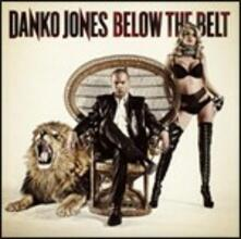 Below the Belt (Limited Edition) - CD Audio di Danko Jones