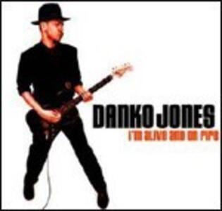I'm Alive and on Fire - Vinile LP di Danko Jones