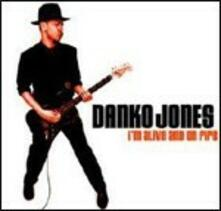 I'm Alive and on Fire - Vinile LP di Danko Jones