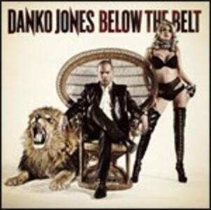 Below the Belt - Vinile LP di Danko Jones