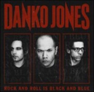 Rock and Roll Is Black and Blue - Vinile LP di Danko Jones