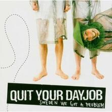 Sweden we got a Problem - CD Audio di Quit Your Dayjob