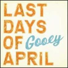 Gooey - CD Audio di Last Days of April