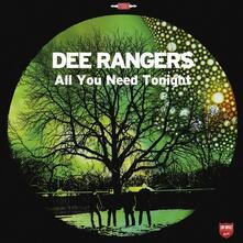 All You Need Tonight - Vinile LP di Dee Rangers