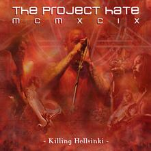 Killing Helsinki - CD Audio di Project Hate MCMXCIX