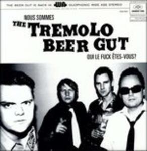 Nous Sommes the Tremolo - Vinile LP di Tremolo Beer Gut