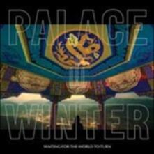 Waiting for the World to Turn - Vinile LP di Palace Winter