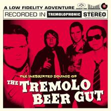 The Inebriated Sounds of the Tremolo Beer Gut - Vinile LP di Tremolo Beer Gut