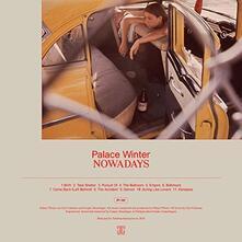 Nowadays - Vinile LP di Palace Winter