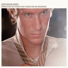 Mondays Are Like Tuesdays - Vinile LP di Acid House Kings
