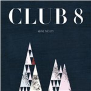 Above the City - Vinile LP di Club 8