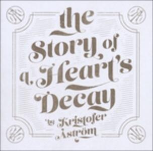 Story Of A Heart'S Decay - Vinile LP di Kristofer Aström