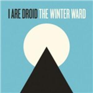 Winter Ward - Vinile LP di I Are Droid