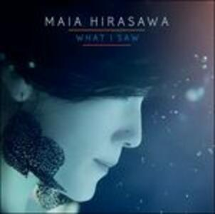 What I Saw - Vinile LP di Maia Hirasawa