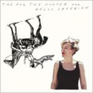 Fox, The Hunter And.. - Vinile LP di Hello Saferide