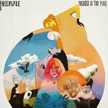 Madness Is Too Pure - Vinile LP di Maidavale
