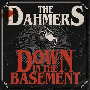Down in the Basement - Vinile LP di Dahmers