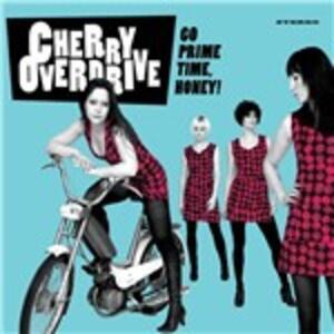 Go Prime Time Honey! - Vinile LP di Cherry Overdrive