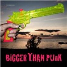 Bigger Than Punk - Vinile LP di Bristles