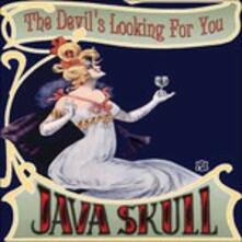 Devil's Looking for You - Vinile LP di Java Skull