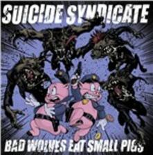 Bad Wolves Eat Small Pigs - Vinile LP di Suicide Syndicate