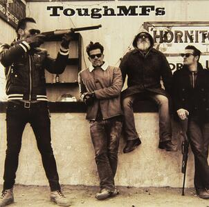 Tough Mf's - Sweet Anelli - Messed up - Vinile 7''