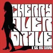 Cherry Overdrive - I'll Be Gone - Vinile 7''