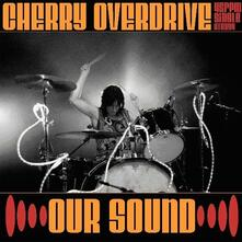 Cherry Overdrive - Our Sound - Vinile 7''