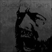 Suicide by Tigers - Vinile LP di Suicide by Tigers